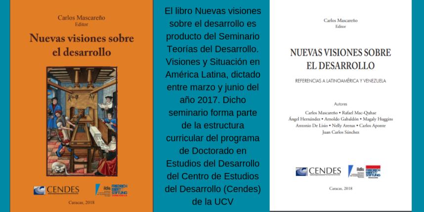 El libro Nuevas visiones sobre el desarrollo es producto del Seminario Teorías del Desarrollo. Visiones y Situación en América Latina, dictado entre marzo y junio del año 2017. Dicho